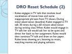 dro reset schedule 2