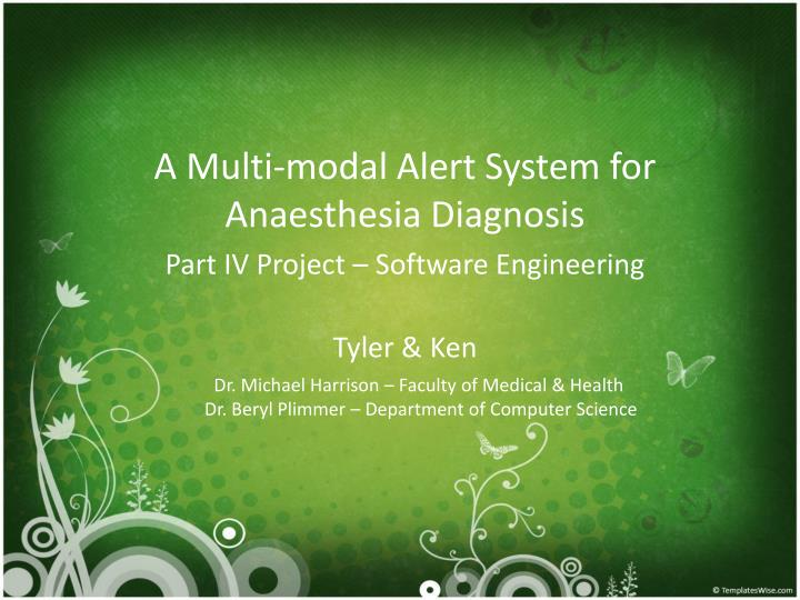 a multi modal alert system for anaesthesia diagnosis part iv project software engineering tyler ken n.