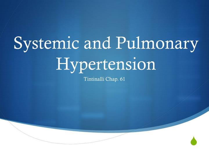 systemic and pulmonary hypertension n.
