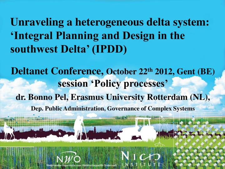 unraveling a heterogeneous delta system integral planning and design in the southwest delta ipdd n.