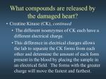 what compounds are released by the damaged heart4