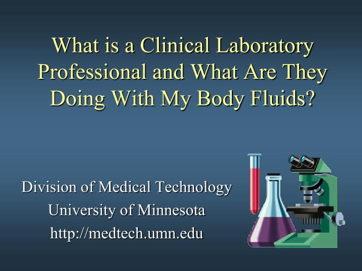what is a clinical laboratory professional and what are they doing with my body fluids n.