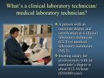 what s a clinical laboratory technician medical laboratory technician