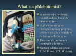 what s a phlebotomist