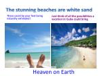 the stunning beaches are white sand