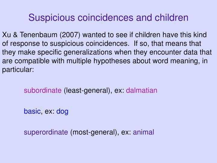 Suspicious coincidences and children