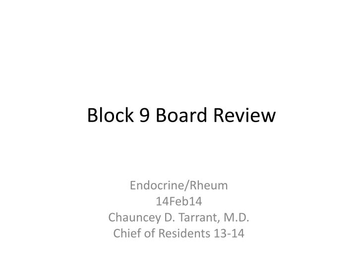 block 9 board review n.