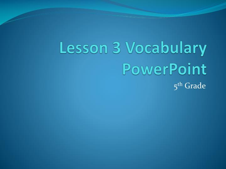 lesson 3 vocabulary powerpoint n.