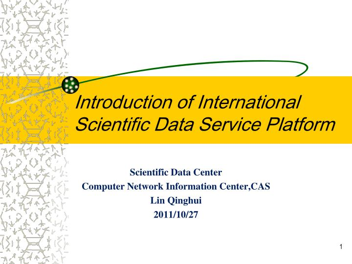 introduction of international scientific data service platform n.