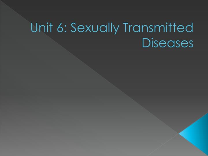 unit 6 sexually transmitted diseases n.