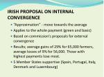 irish proposal on internal convergence