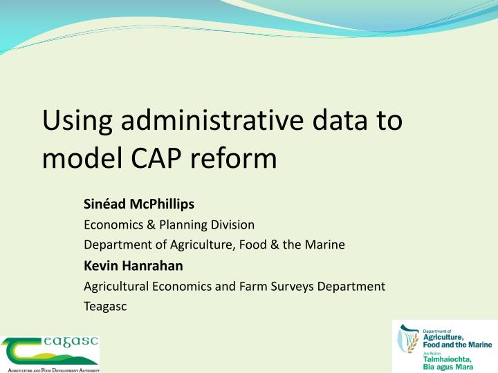 using administrative data to model cap reform n.