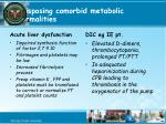 predisposing comorbid metabolic abnormalities1