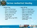 serious mediastinal bleeding