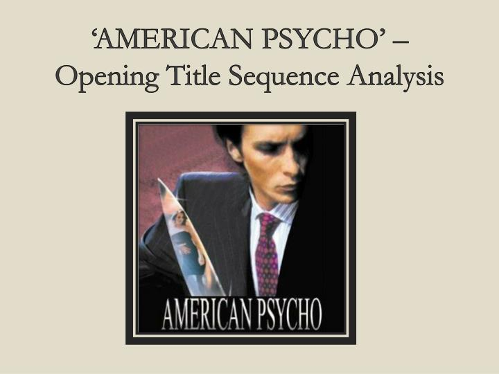 american psycho opening title sequence analysis n.