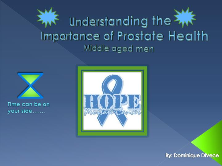 understanding the importance of prostate health middle aged men n.
