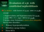 evaluation of a pt with established nephrolithiasis