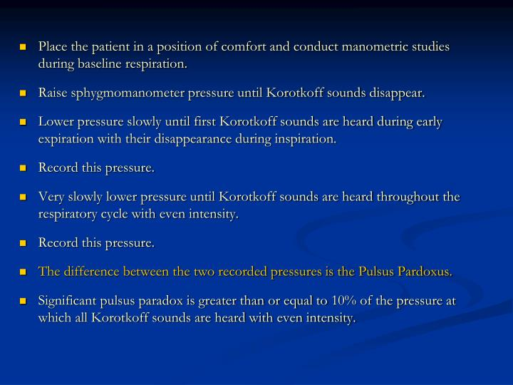Place the patient in a position of comfort and conduct manometric studies during baseline respiration.