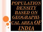 population density based on geographi cal area of india