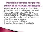 possible reasons for poorer survival in african americans