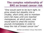 the complex relationship of bmi on breast cancer risk
