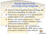 natural resource limits are finally being recognised
