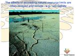 the effects of exceeding natural resource limits are often delayed and remote e g soil salinity