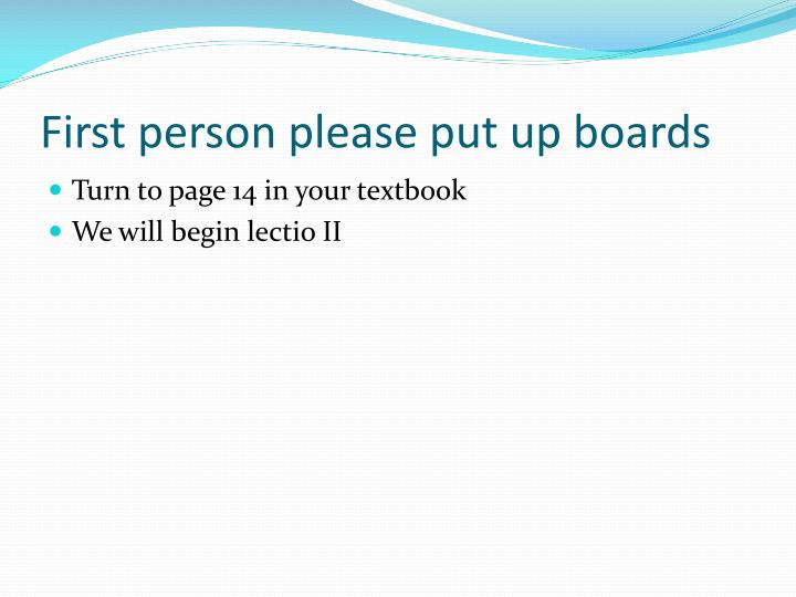 First person please put up boards