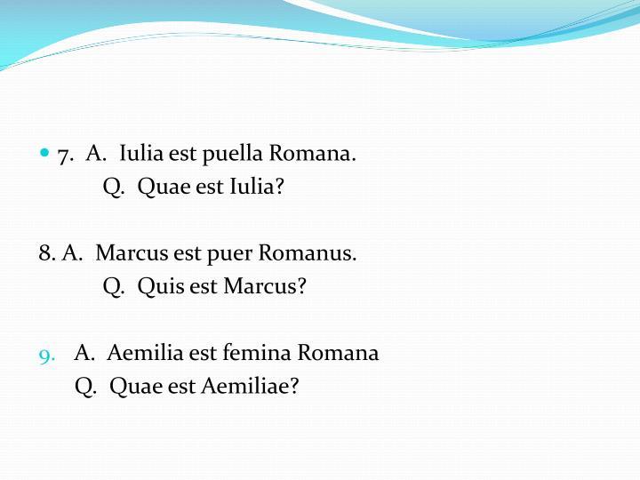 7.  A.  Iulia