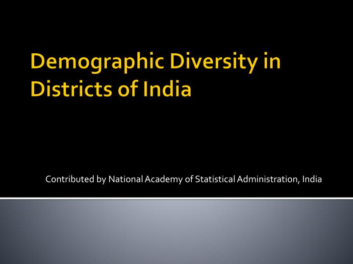 contributed by national academy of statistical administration india n.