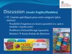 discussion jouets fragiles flexibles