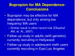 bupropion for ma dependence conclusions