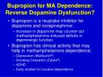 bupropion for ma dependence reverse dopamine dysfunction
