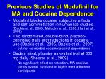 previous studies of modafinil for ma and cocaine dependence