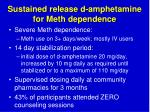 sustained release d amphetamine for meth dependence