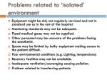 problems related to isolated environment