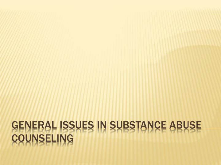 general issues in substance abuse counseling n.