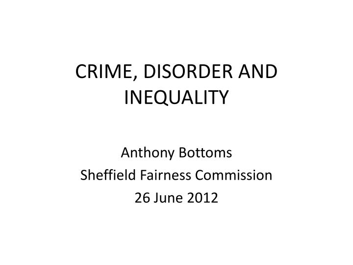 crime disorder and inequality n.