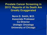prostate cancer screening in 2013 reports of its death are greatly exaggerated