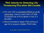 psa velocity for detecting life threatening pca when still curable