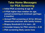 take home messages for psa screening