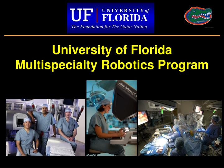 university of florida multispecialty robotics program n.