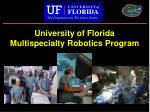 university of florida multispecialty robotics program