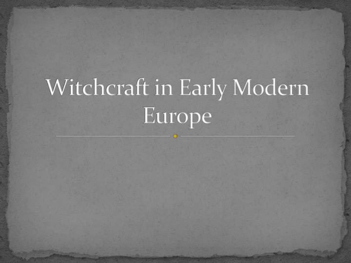 witchcraft in early modern europe n.