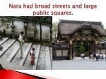 nara had broad streets and large public squares