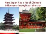nara japan has a lot of chinese influences through out the city