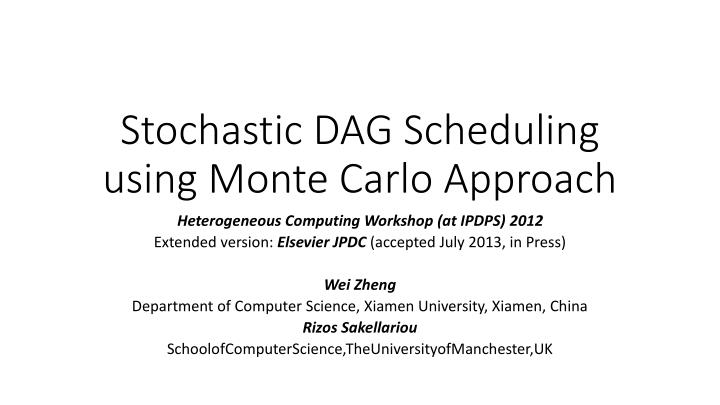 stochastic dag scheduling using monte carlo approach n.