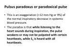 pulsus paradoxus or paradoxical pulse