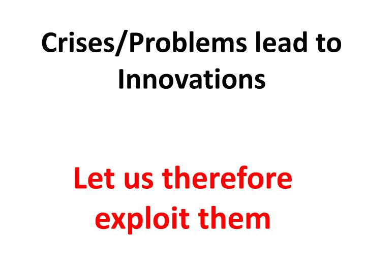 crises problems lead to innovations n.