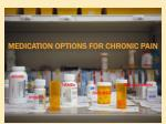 medication options for chronic pain